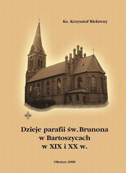 Dzieje parafii św. Brunona w Bartoszycach w XIX i XX w.