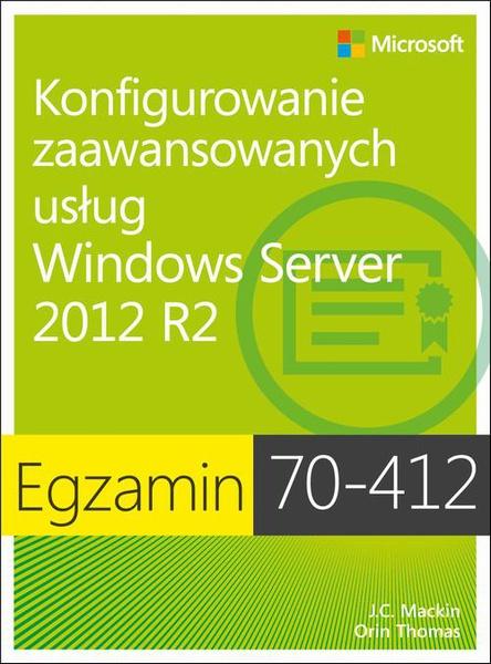 Egzamin 70-412 Konfigurowanie zaawansowanych usług Windows Server 2012 R2