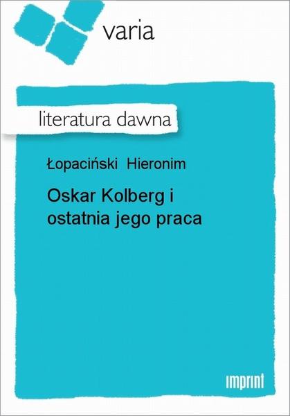 Oskar Kolberg I Ostatnia Jego Praca