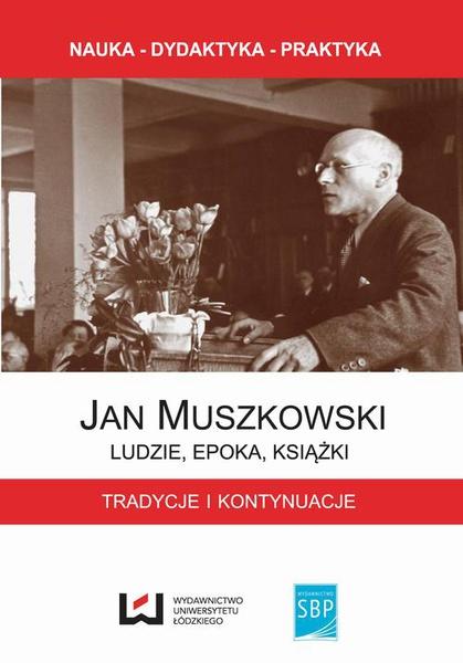 Jan Muszkowski – ludzie, epoka, książki. Tradycje i kontynuacje