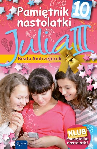 Pamiętnik nastolatki 10. Julia III