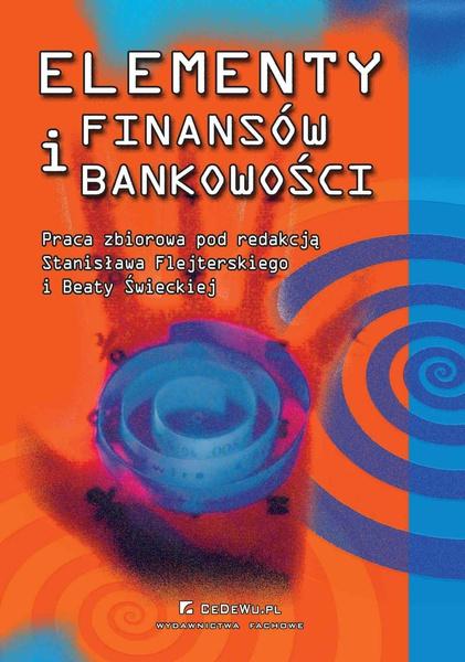 Elementy finansów i bankowości. Wydanie 3