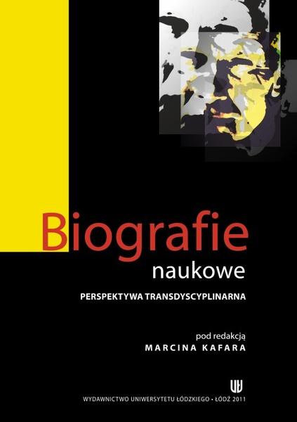Biografie naukowe. Perspektywa transdyscyplinarna