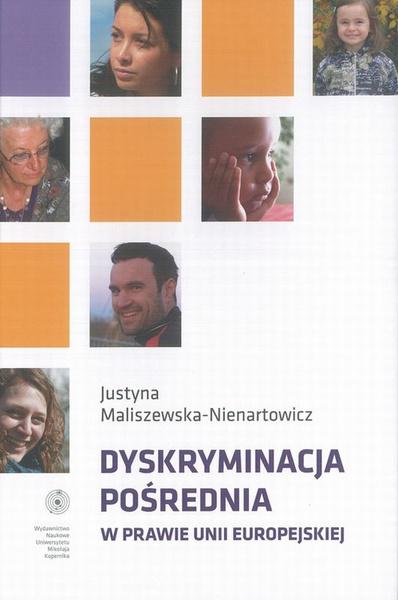 Dyskryminacja pośrednia w prawie Unii Europejskiej. Stan prawny na dzień 5 listopada 2012 roku