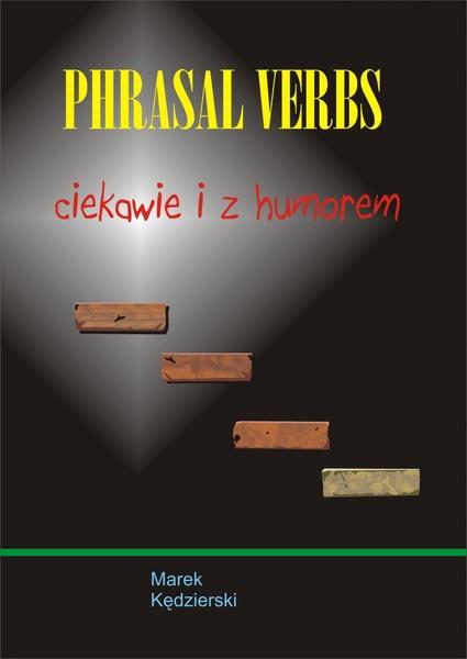 Phrasal verbs - ciekawie i z humorem
