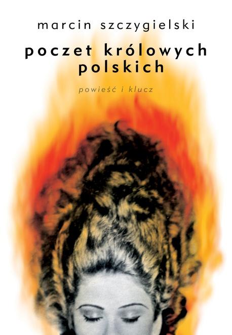 Poczet królowych polskich. Powieść i klucz - Marcin Szczygielski