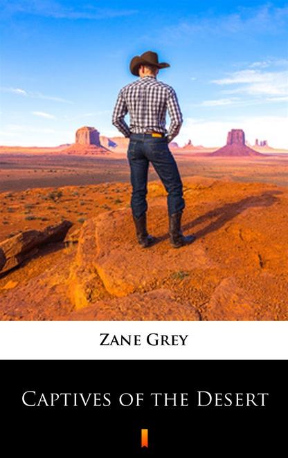 Captives of the Desert - Zane Grey