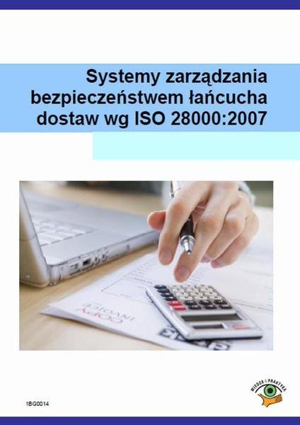 Systemy zarządzania bezpieczeństwem łańcucha dostaw wg ISO 28000:2007
