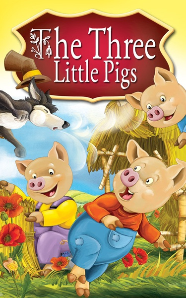 The Three Little Pigs. Fairy Tales