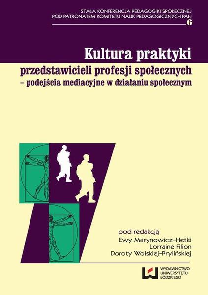 Kultura praktyki przedstawicieli profesji społecznych – podejścia mediacyjne w działaniu społecznym