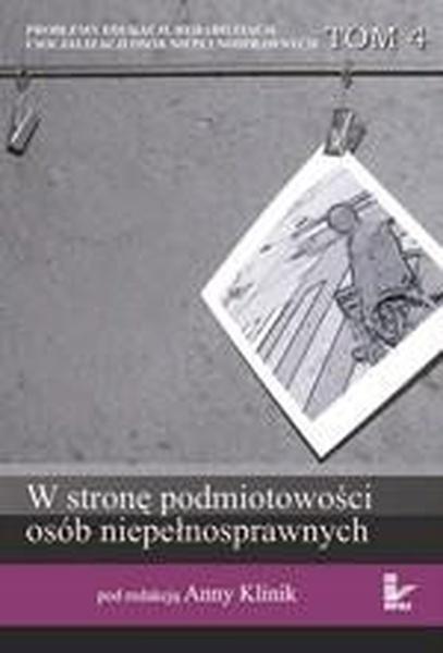 Problemy edukacji, rehabilitacji i socjalizacji osób niepełnosprawnych, t. 4