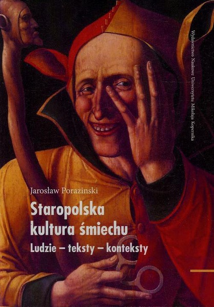 Staropolska kultura śmiechu. Ludzie - teksty - konteksty