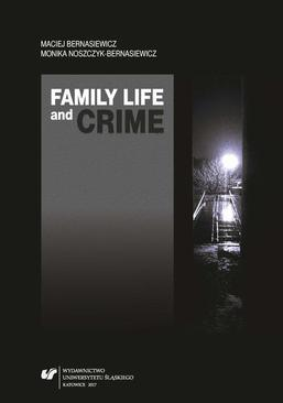 Family Life and Crime. Contemporary Research and Essays