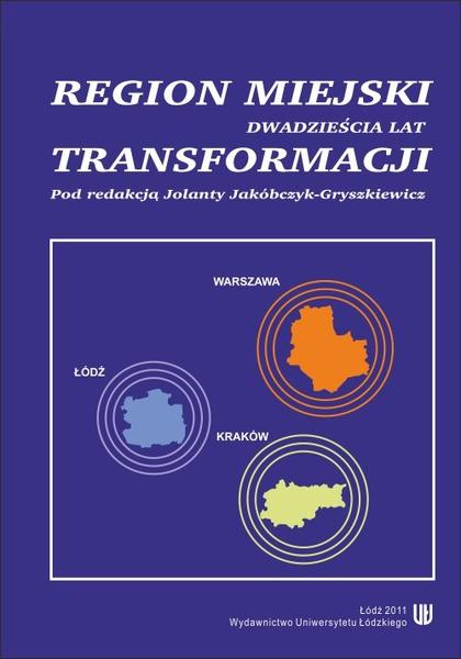 Regiony miejskie w Polsce. Dwadzieścia lat transformacji