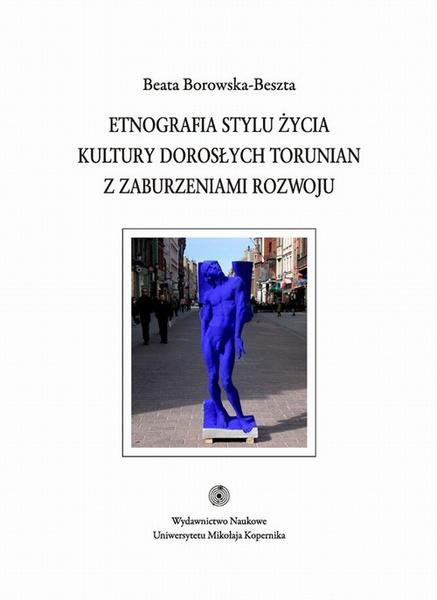 Etnografia stylu życia kultury dorosłych torunian z zaburzeniami rozwoju