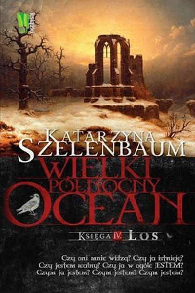 Wielki Północny Ocean. Księga 4. Los