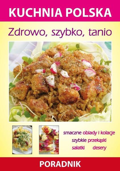 Zdrowo, szybko, tanio. Kuchnia polska. Poradnik