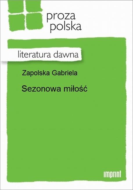 Sezonowa miłość - Gabriela Zapolska