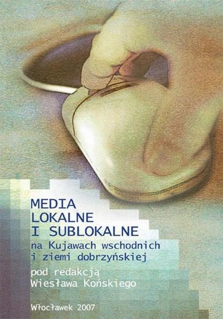 Media lokalne i sublokalne na Kujawach wschodnich i ziemi dobrzyńskiej -