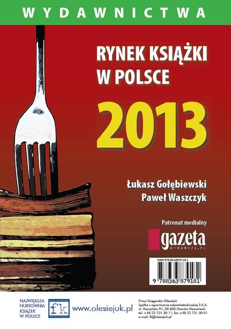Rynek książki w Polsce 2013. Wydawnictwa - Łukasz Gołębiewski,Paweł Waszczyk
