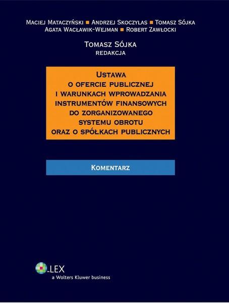 Ustawa o ofercie publicznej i warunkach wprowadzania instrumentów finansowych do zorganizowanego systemu obrotu oraz o spółkach publicznych. Komentarz