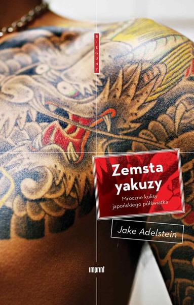 Zemsta yakuzy. Mroczne kulisy japońskiego półświatka