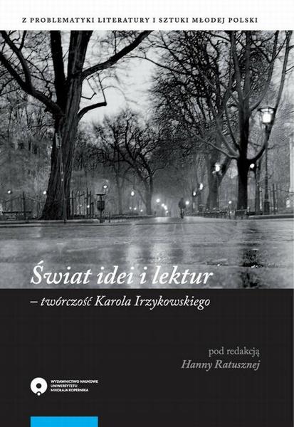 Świat idei i lektur - twórczość Karola Irzykowskiego