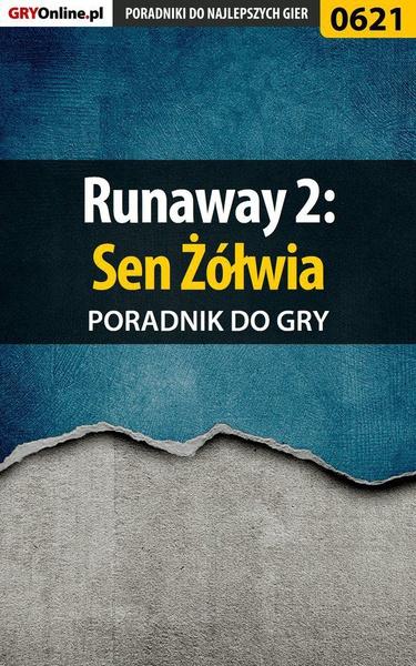 Runaway 2: Sen Żółwia - poradnik do gry