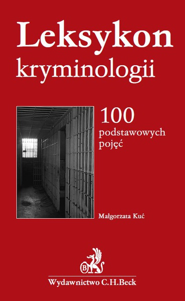 Leksykon kryminologii. 100 podstawowych pojęć