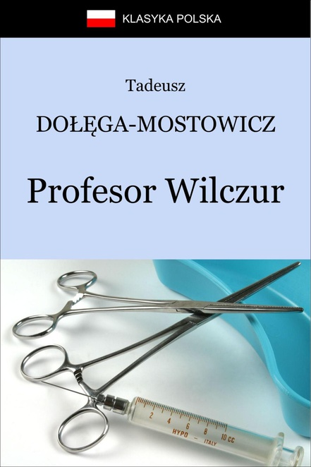 Profesor Wilczur - Tadeusz Dołęga Mostowicz