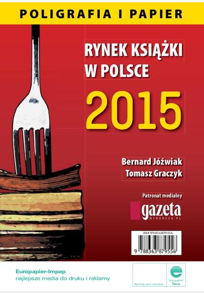 Rynek książki w Polsce 2015. Poligrafia i Papier