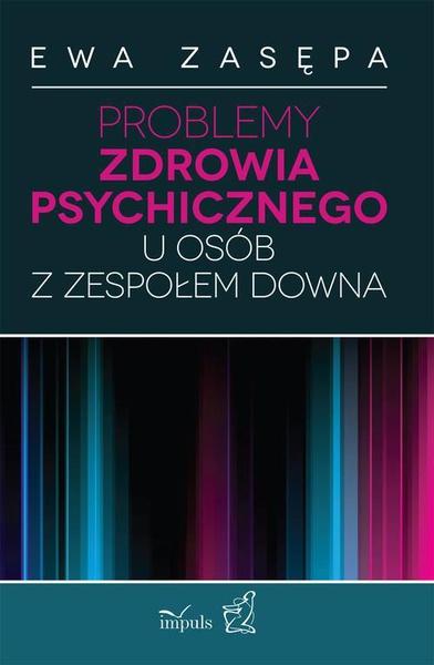 Problemy zdrowia psychicznego u osób z zespołem Downa