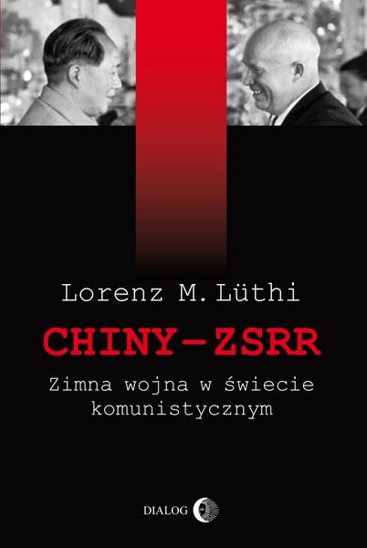 Chiny-ZSRR. Zimna wojna w świecie komunistycznym