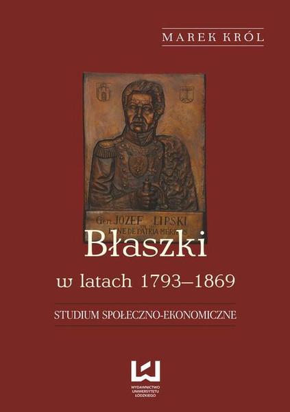 Błaszki w latach 1793-1869. Studium społeczno-ekonomiczne