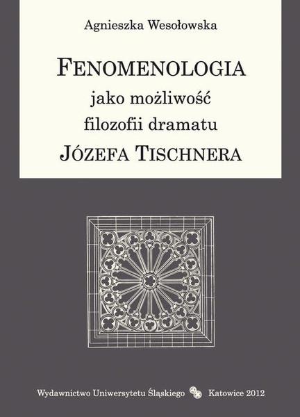 Fenomenologia jako możliwość filozofii dramatu Józefa Tischnera