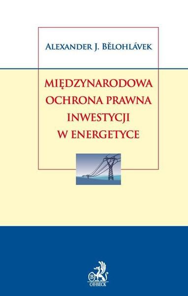 Międzynarodowa ochrona prawna inwestycji w energetyce