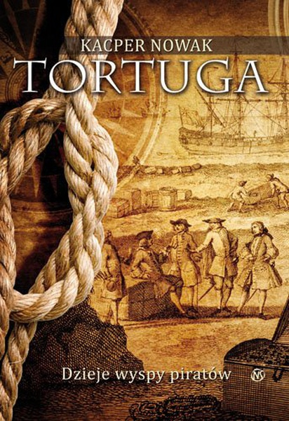Tortuga. Dzieje wyspy piratów