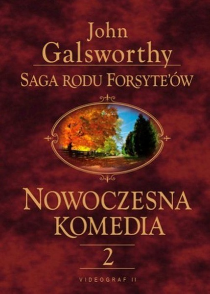 Saga rodu Forsyte'ów. Nowoczesna komedia. t.2