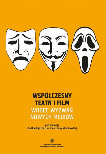 Współczesny teatr i film wobec wyzwań nowych mediów