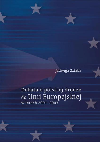 Debata o polskiej drodze do Unii Europejskiej w latach 2001–2003