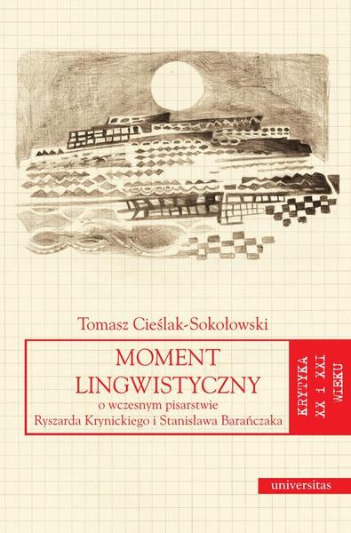 Moment lingwistyczny. O wczesnym pisarstwie Ryszarda Krynickiego i Stanisława Barańczaka