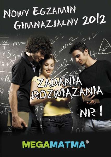 Matematyka-Arkusz egzaminu gimnazjalnego MegaMatma nr 1. Zadania z rozwiązaniami.