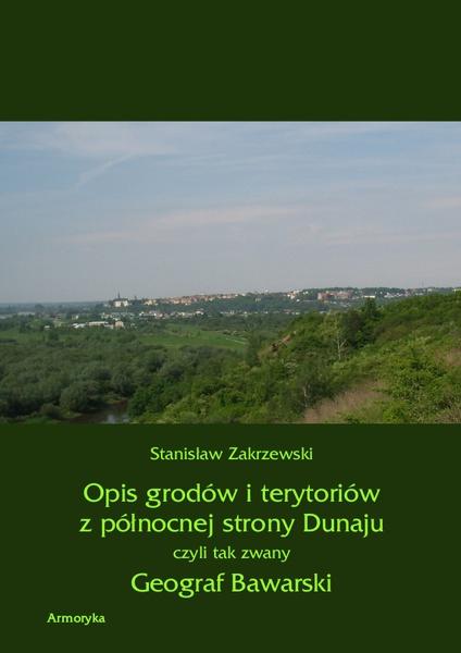 Opis grodów i terytoriów z północnej strony Dunaju czyli tak zwany Geograf Bawarski