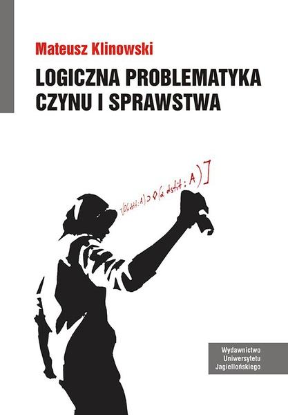 Logiczna problematyka czynu i sprawstwa