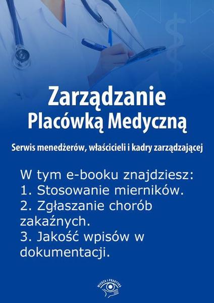 Zarządzanie Placówką Medyczną. Serwis menedżerów, właścicieli i kadry zarządzającej, wydanie czerwiec 2014 r.