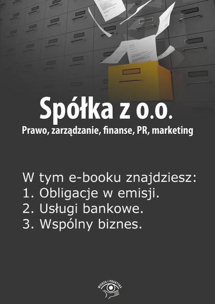 Spółka z o.o. Prawo, zarządzanie, finanse, PR, marketing, wydanie specjalne styczeń 2014 r.