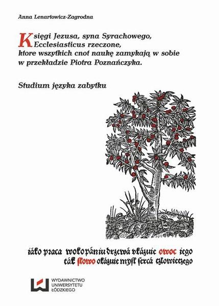 Księgi Jezusa syna Syrachowego Ecclesiasticus rzeczone, ktore wszytkich cnot naukę zamykają w sobie w przekładzie Piotra Poznańczyka