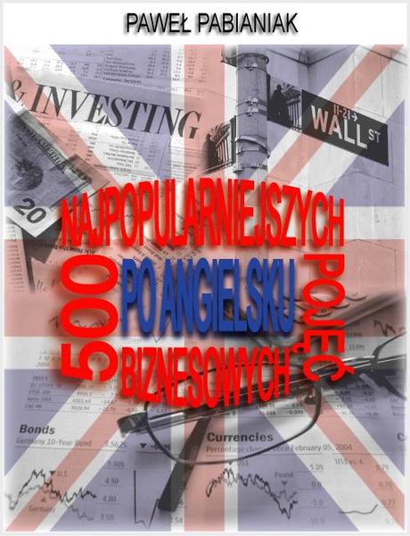 500 Najpopularniejszych Pojęć Biznesowych Po Angielsku