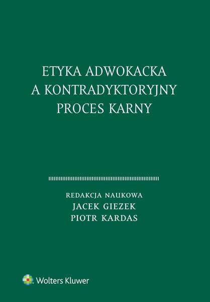 Etyka adwokacka a kontradyktoryjny proces karny