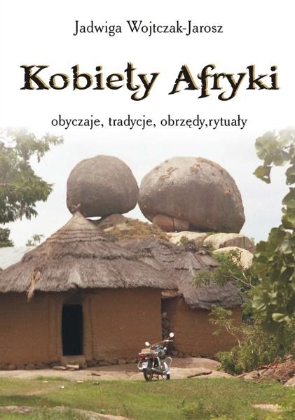 Kobiety Afryki - obyczaje, tradycje, obrzędy, rytuały